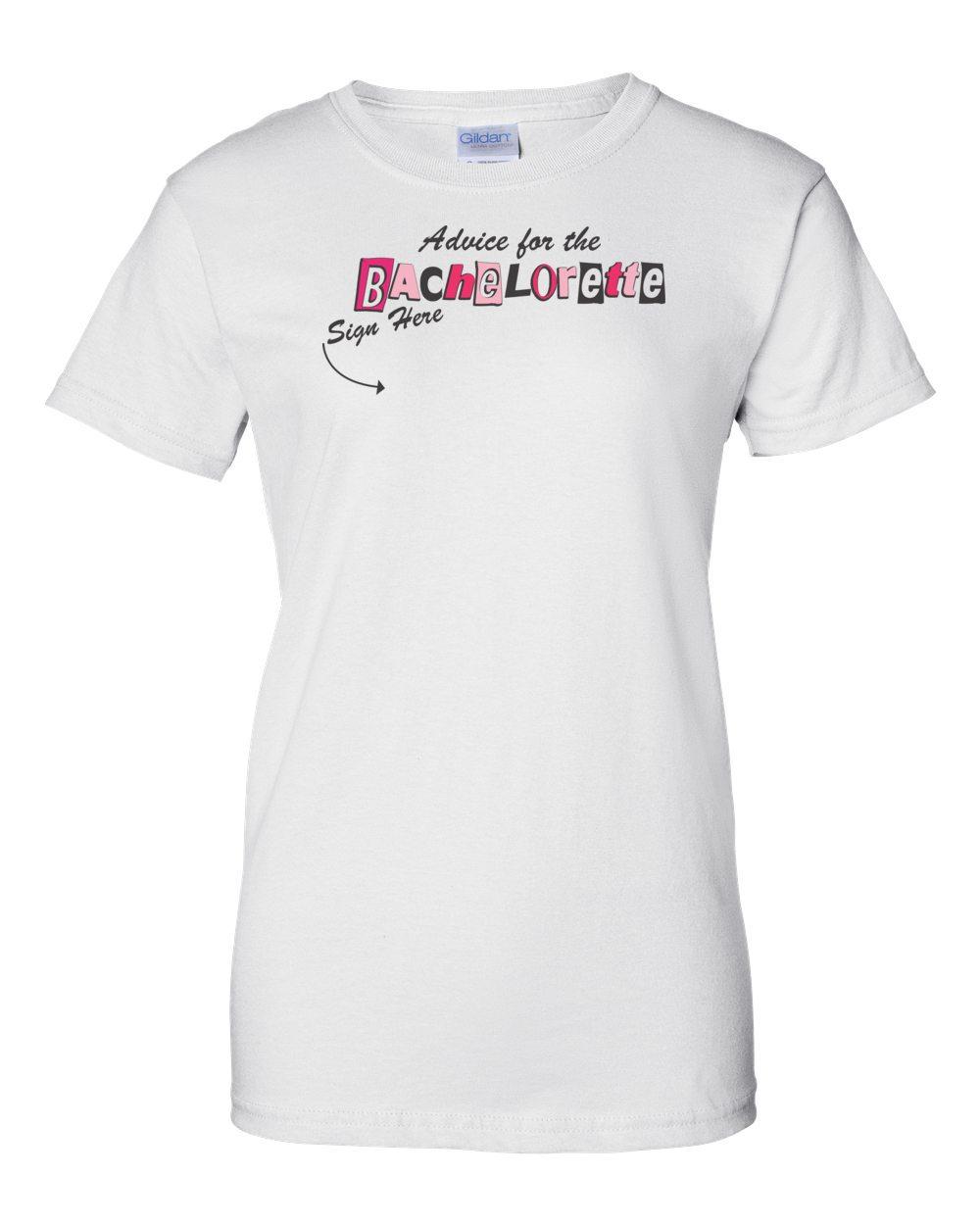 95d21c8ffe0cc Advice For The Bachelorette T-shirt