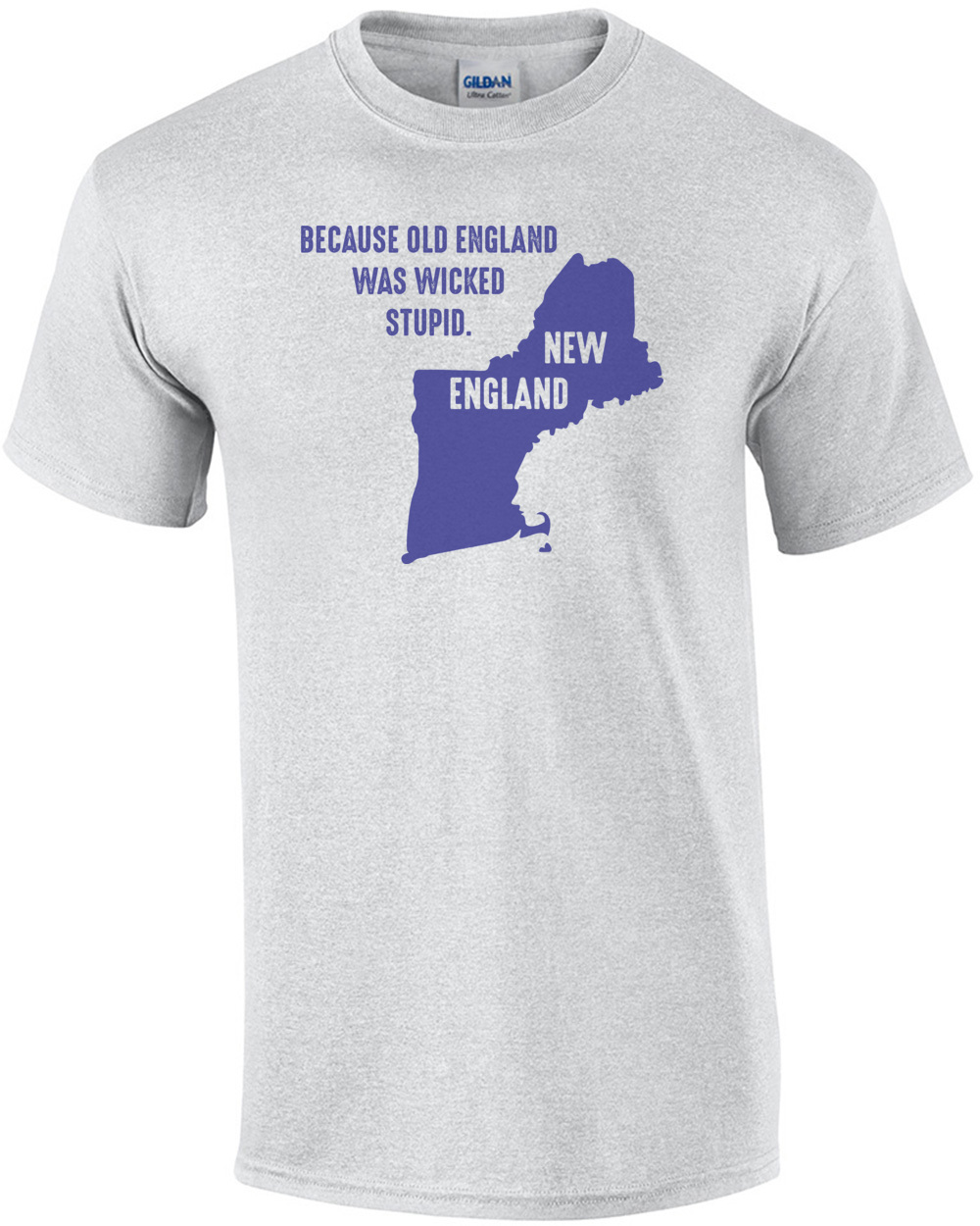 f6eeeb60e because-old-england-was-wicked-stupid-new-england--maine-vermont-new-hampshire- massachusetts-rhode-island-and-connecticut--new-england-tshirt-mens-regular-  ...