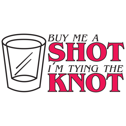 Buy Me: Buy Me A Shot I'm Tying The Knot T-shirt