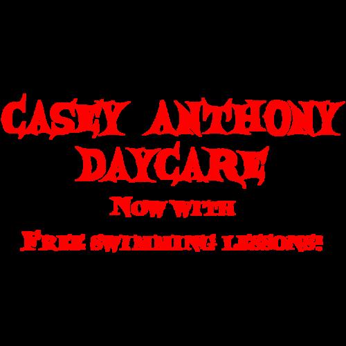 fa0386349 Casey Anthony Daycare - Funny Shirt