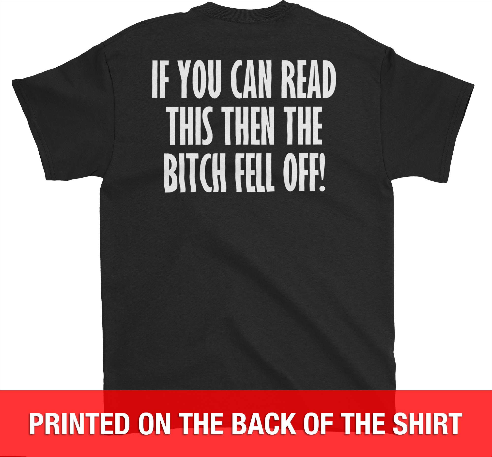If You Can Read This The Bitch Fell Off - Biker T-Shirt