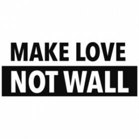 Make Love - Not Wall - Anti trump t-shirt - democrat t-shirt