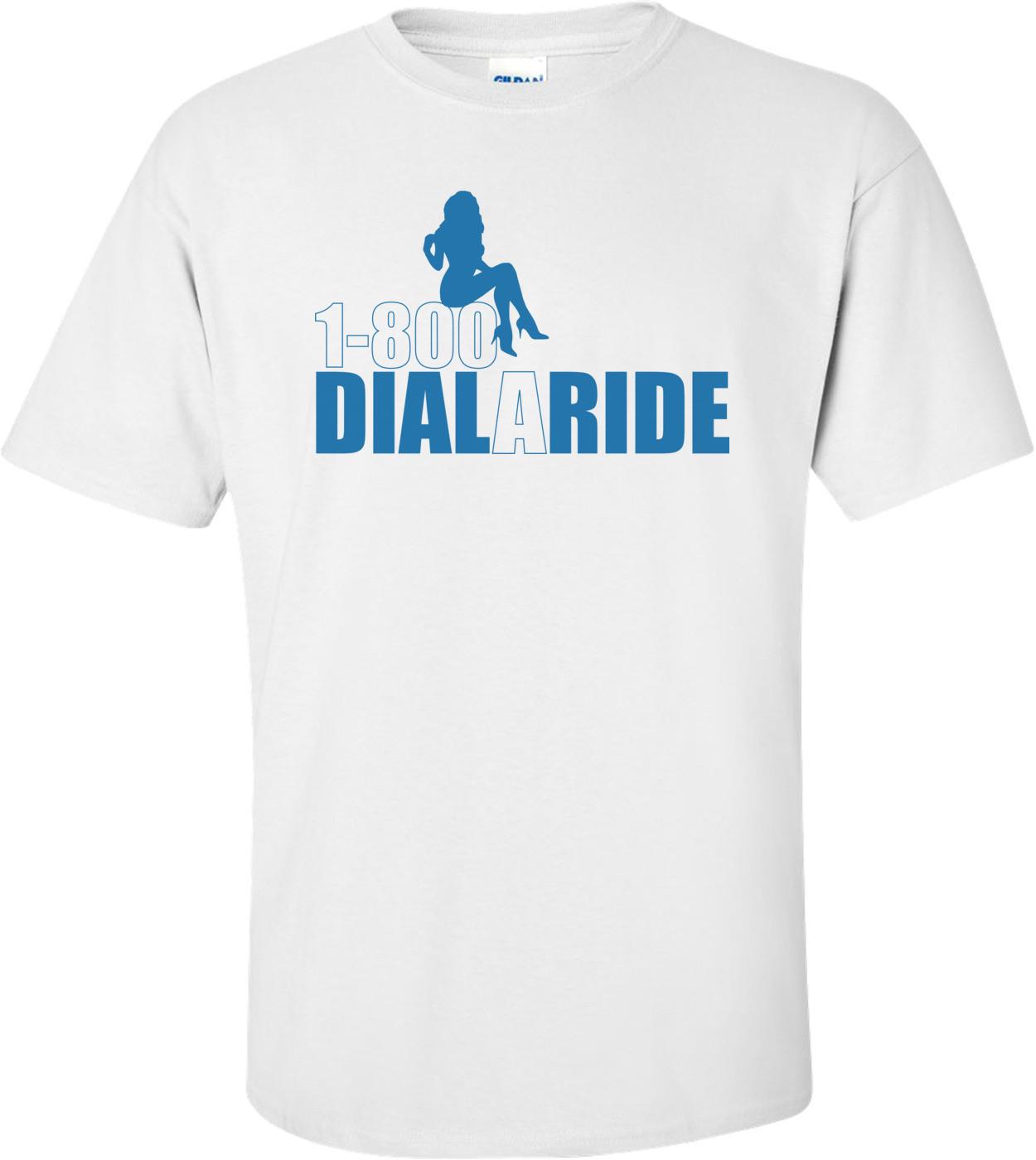 1-800-dial A Ride T-shirt