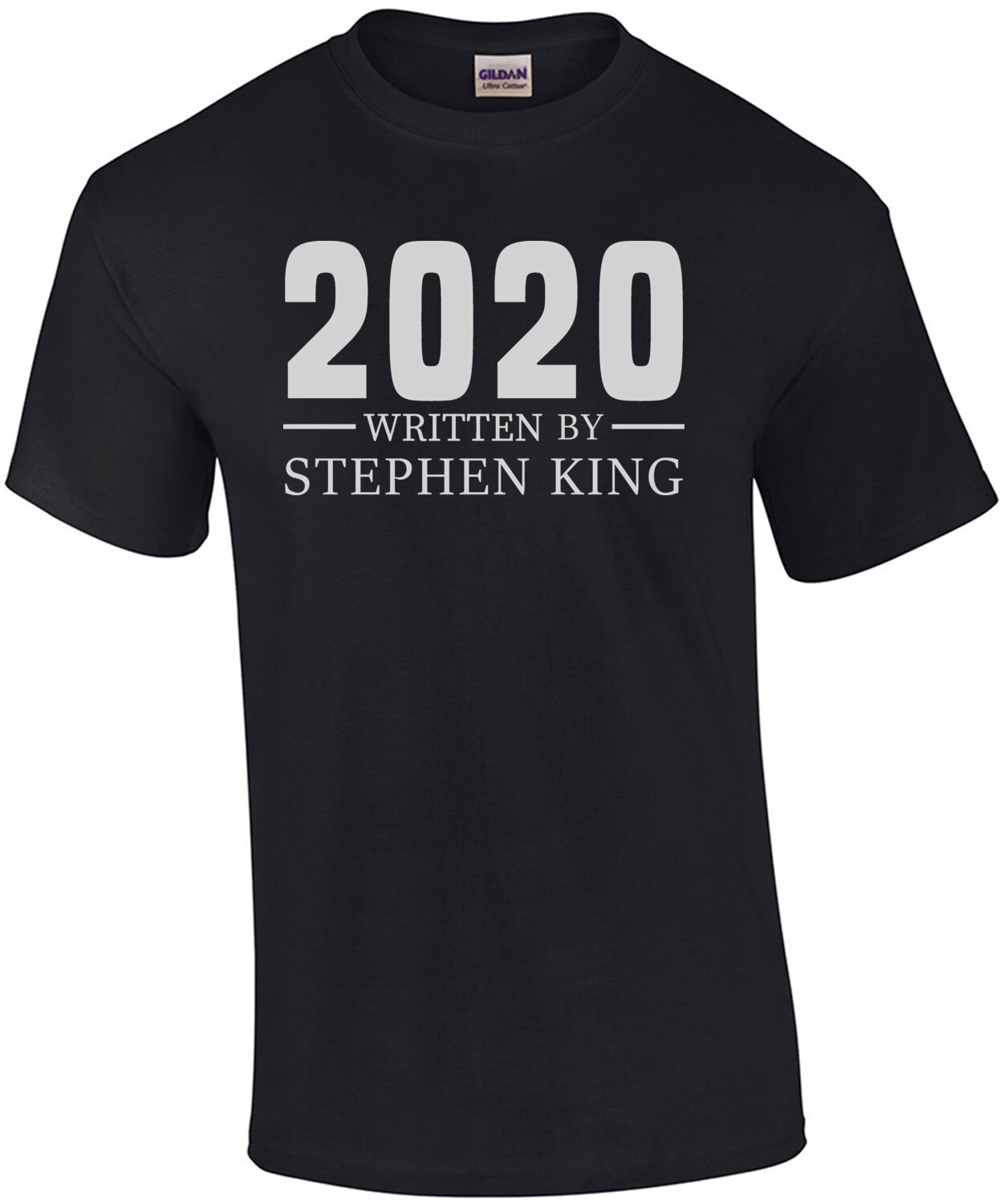 2020 Written By Stephen King - Funny Covid-19 T-Shirt