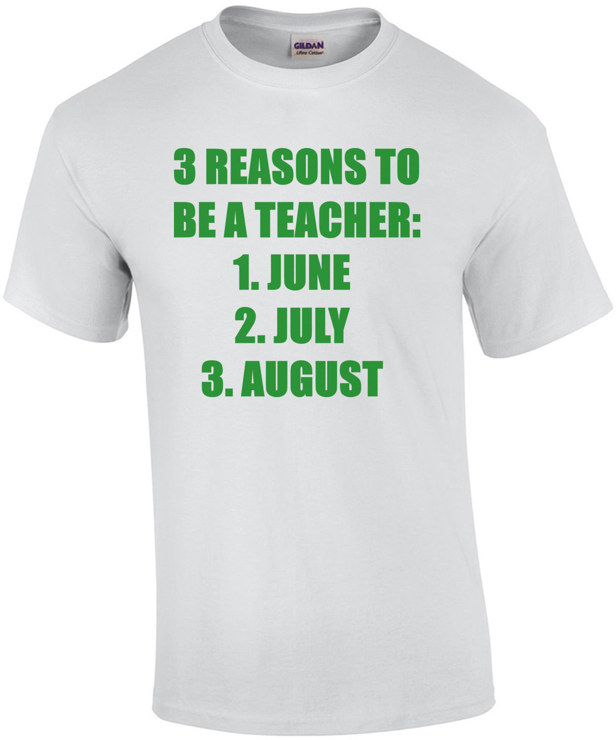 3 Reasons To Be A Teacher... June, July, & August. Shirt