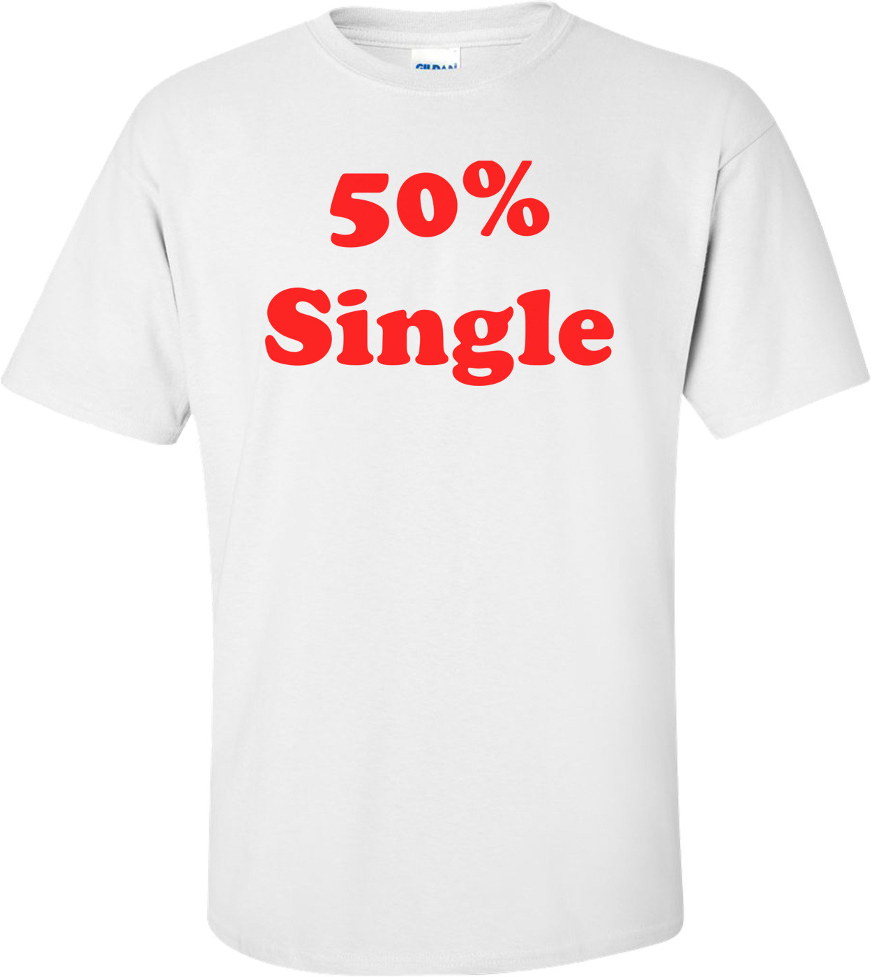 50% Single Shirt