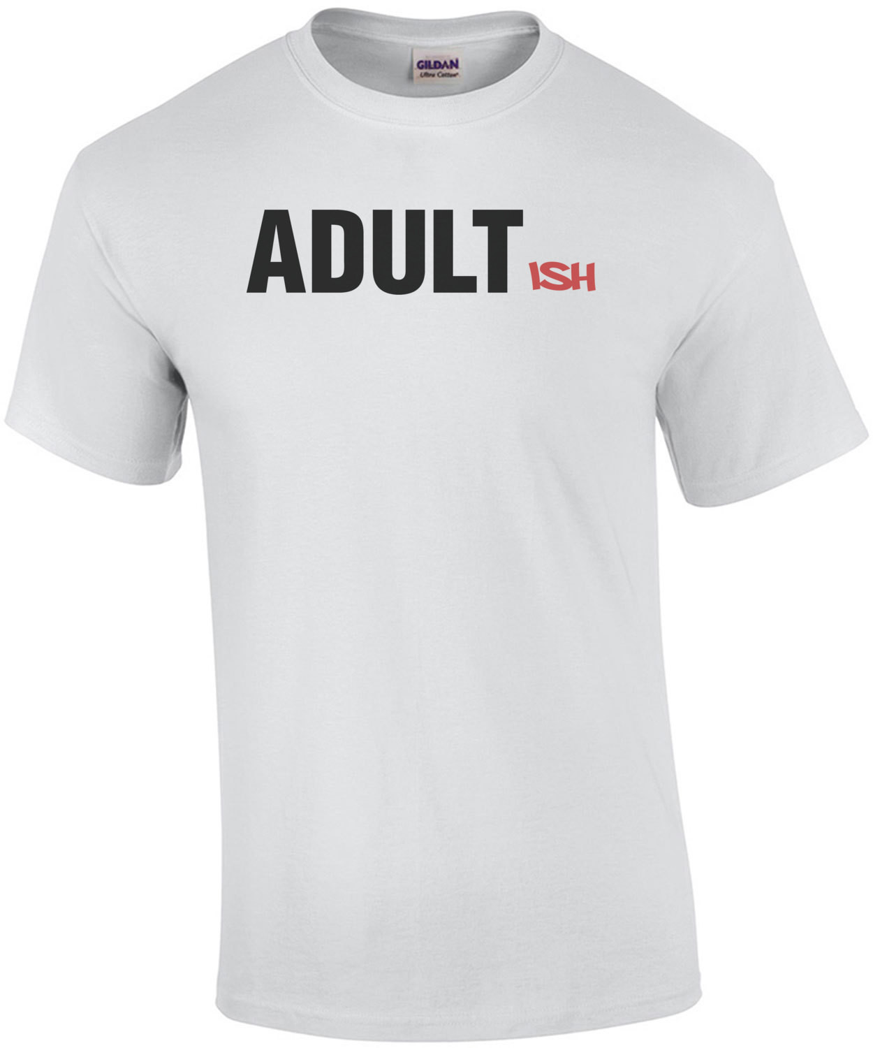 Adultish Funny T-Shirt
