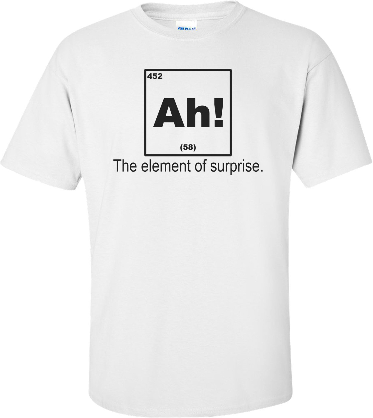 Ah! The Element Of Surprise Funny Shirt