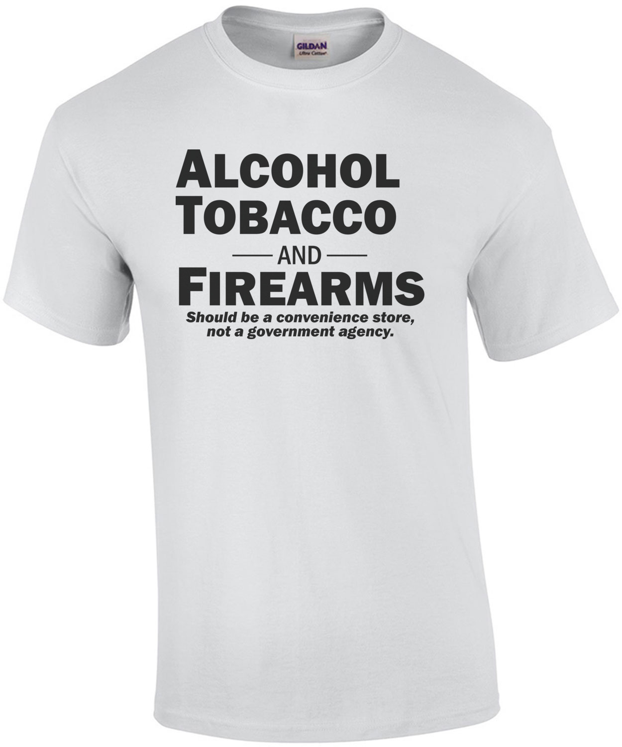 Alcohol Tobacco and Firearms... T-Shirt