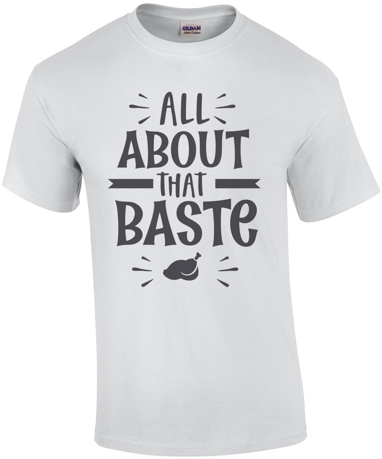 All About That Baste - Thanksgiving T-Shirt