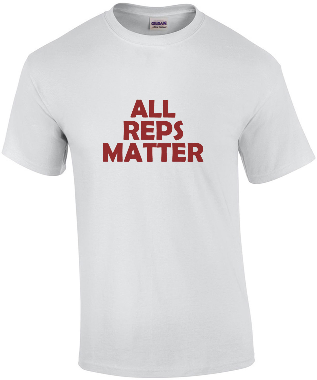 All reps matter - workout t-shirt