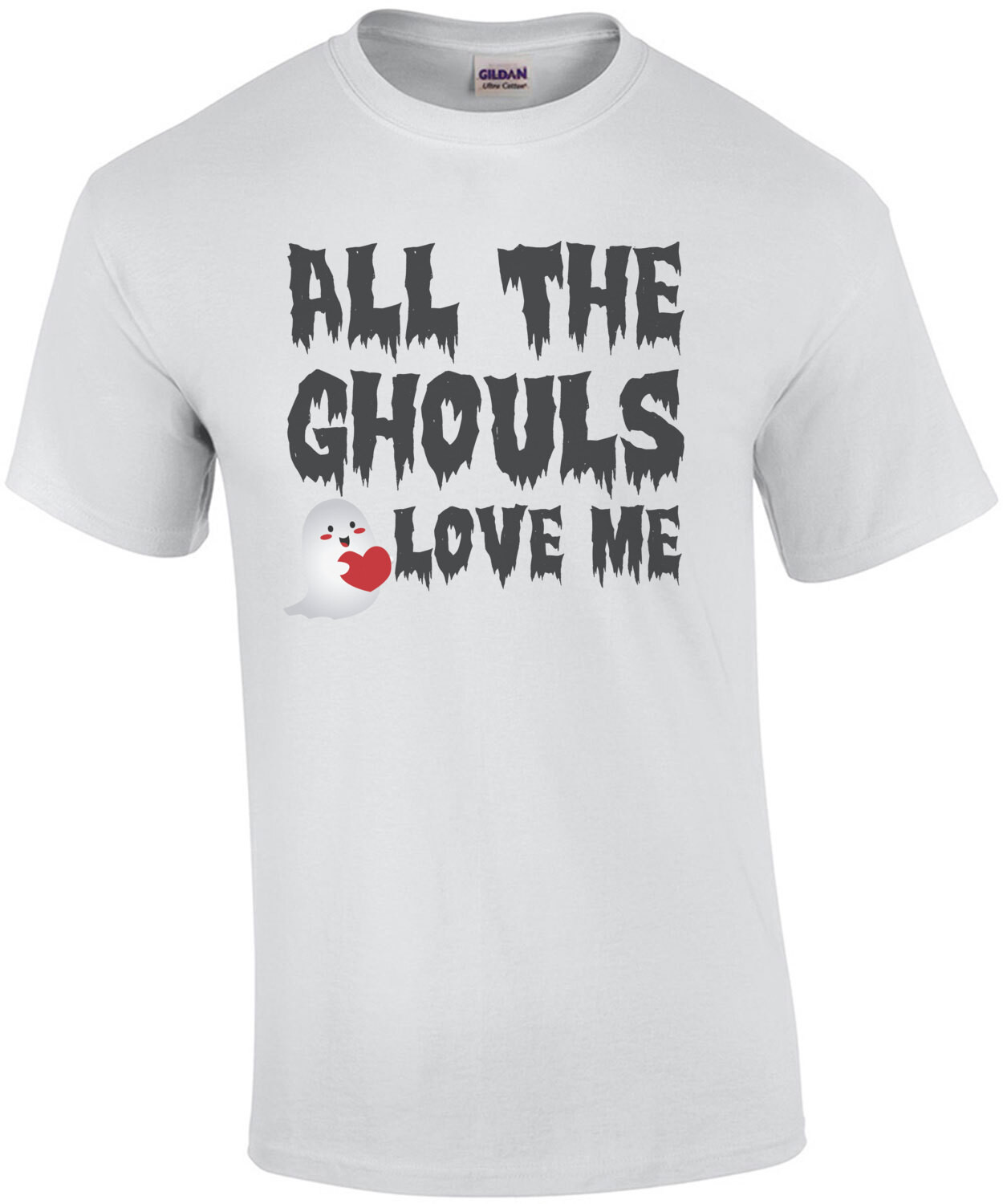 All the ghouls love me - funny halloween t-shirt