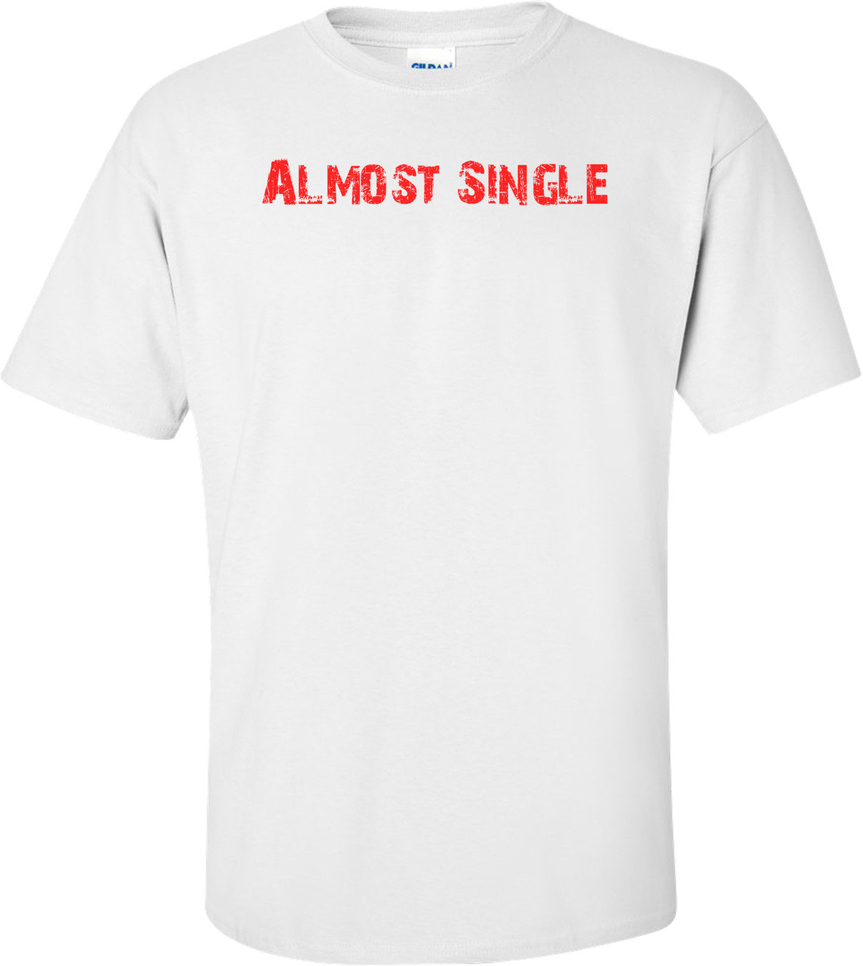 Almost Single Shirt