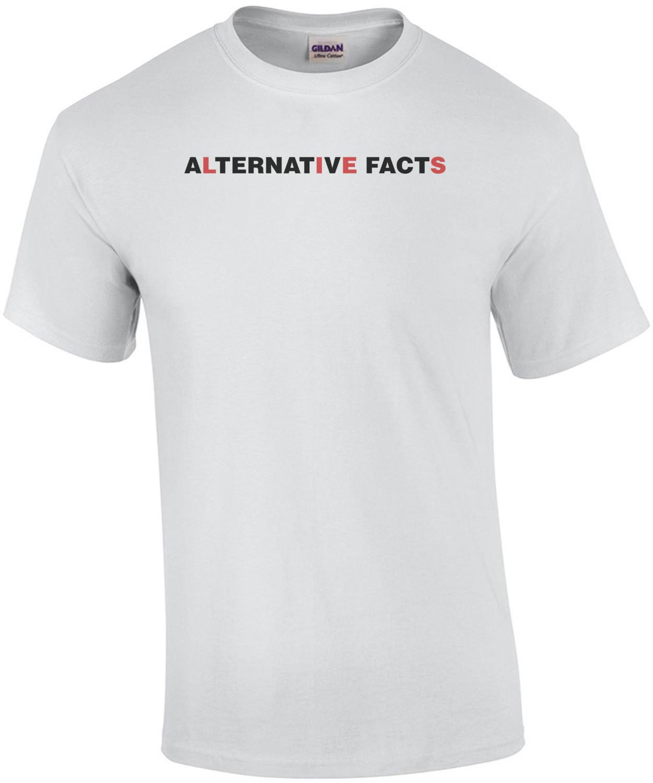 Alternative Facts Are Lies T-Shirt