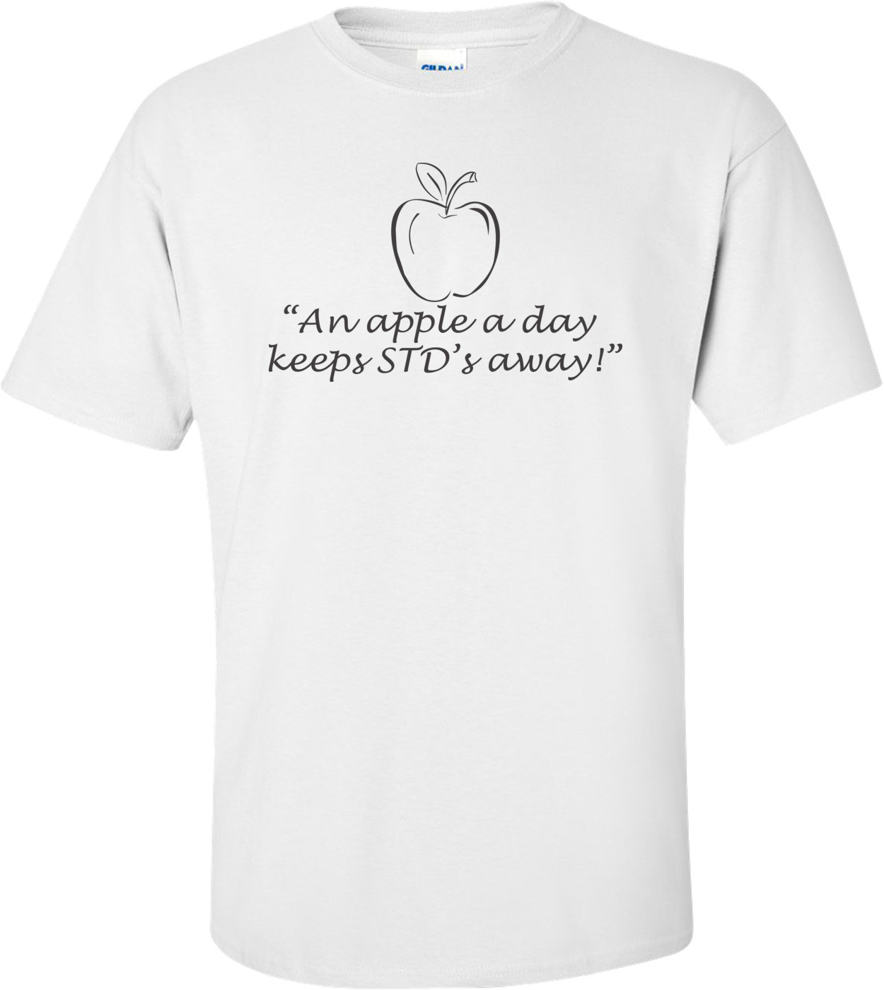"""""""An Apple A Day Keeps STD's Away!"""" T-shirt"""