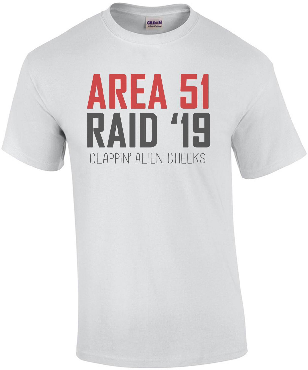 Area 51 2019 Raid - They Can't Stop Us All - Clappin Alien Cheeks Funny Shirt