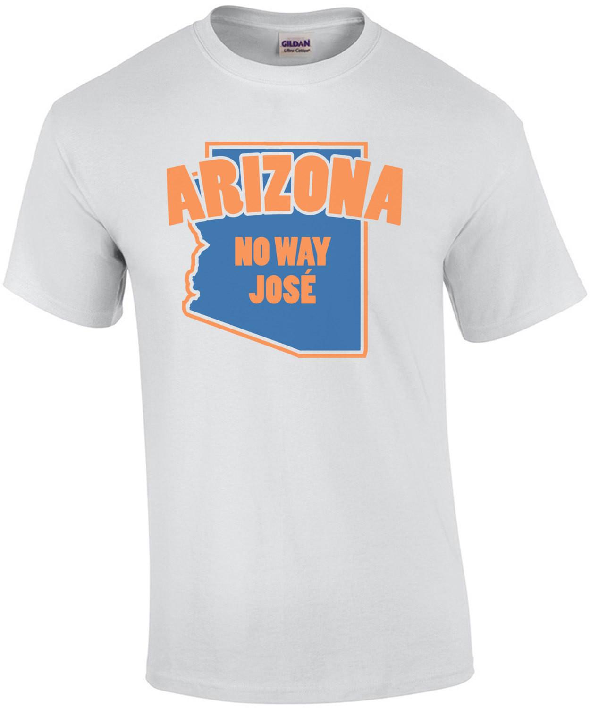 Arizona - No way José - Arizona T-Shirt