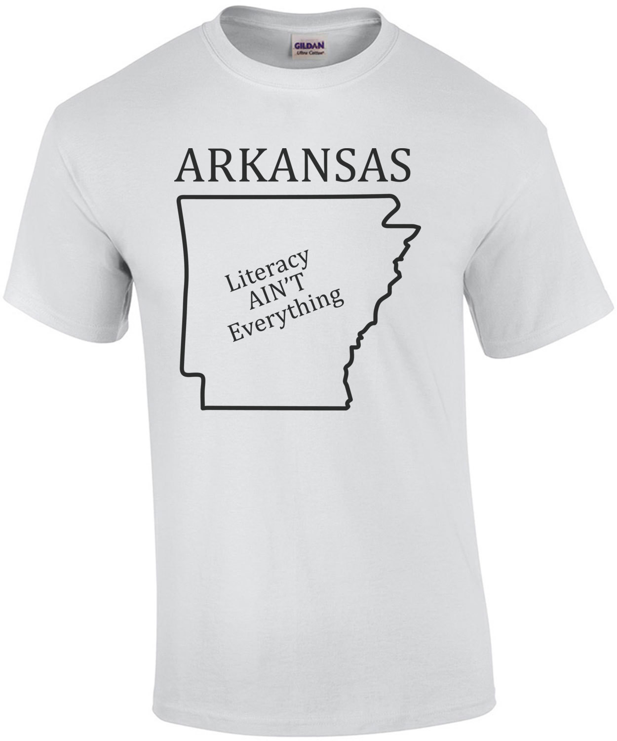 Arkansas - Literacy AIN'T Everything - Arkansas T-Shirt
