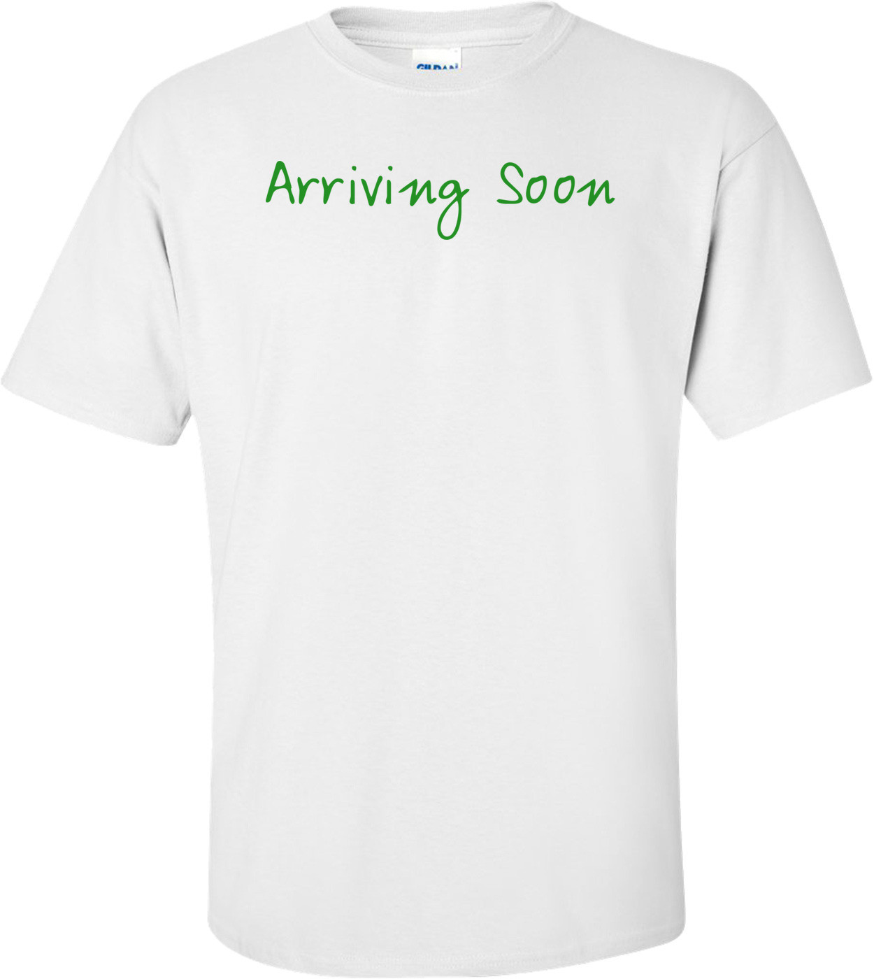 Arriving Soon - Maternity Shirt