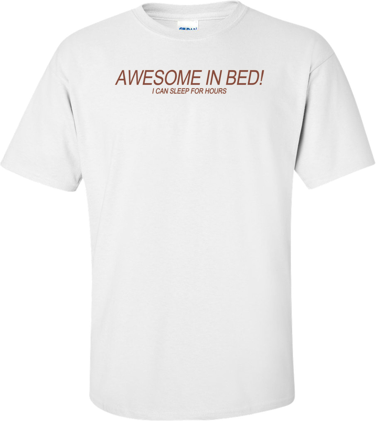 Awesome In Bed! Shirt