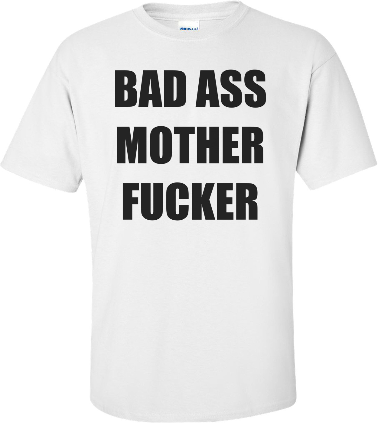 BAD ASS MOTHER FUCKER Shirt