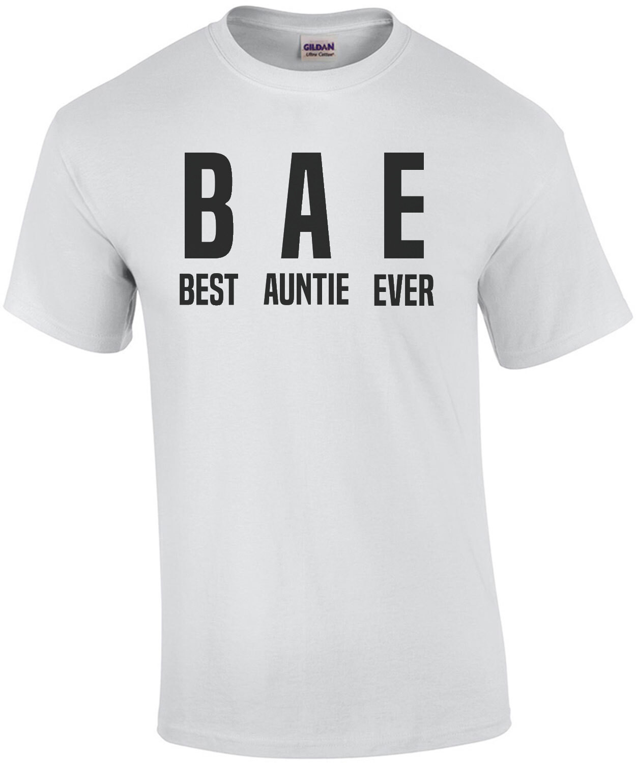 BAE - Best Aunt Ever - Funny Aunt T-Shirt