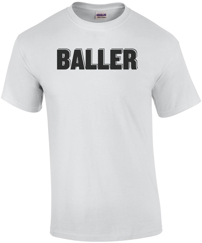 BALLER - T-Shirt