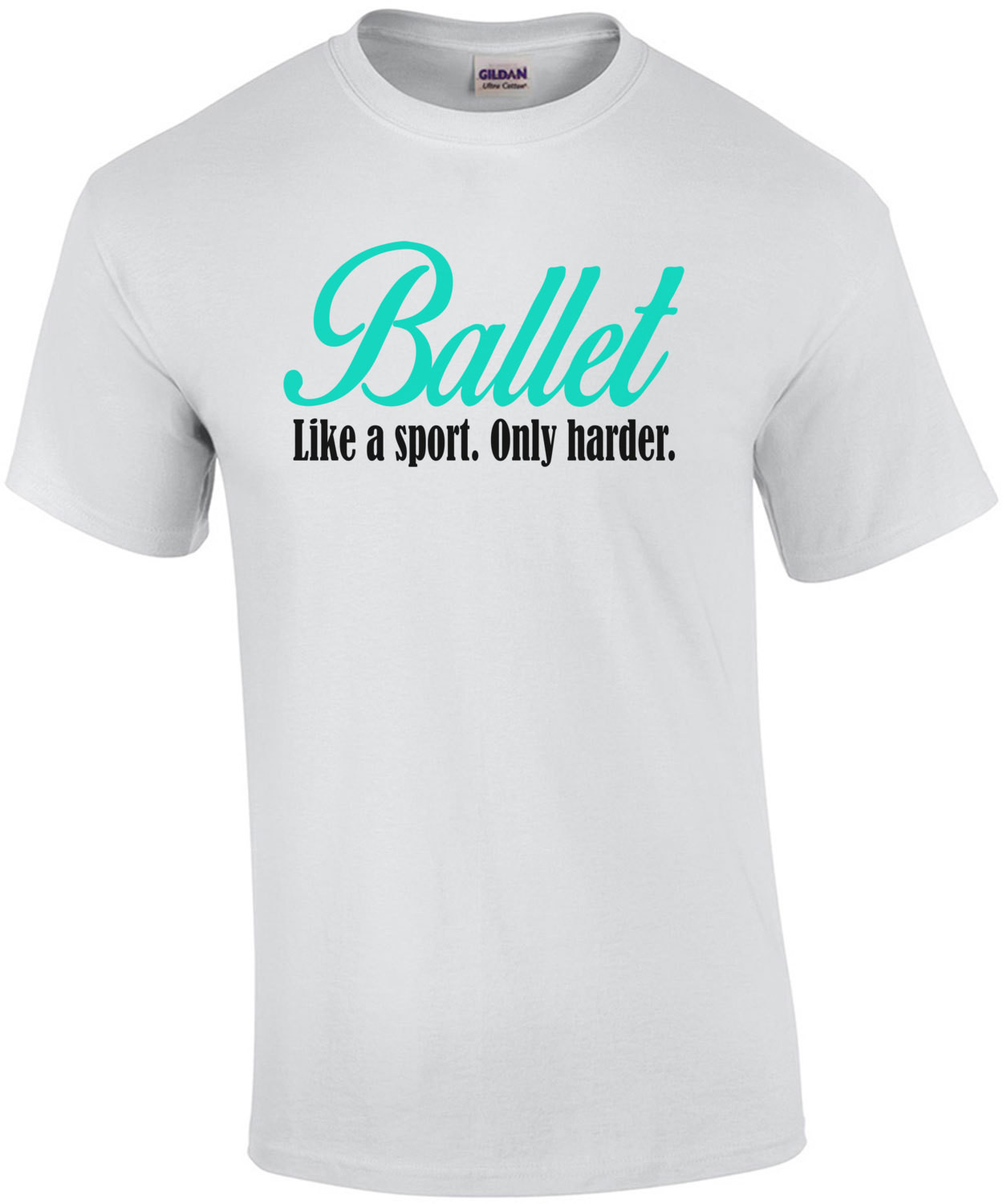 Ballet Like A Sport Only Harder T-Shirt