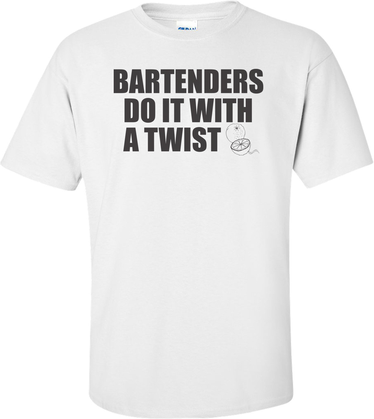 Bartenders Do It With A Twist T-shirt