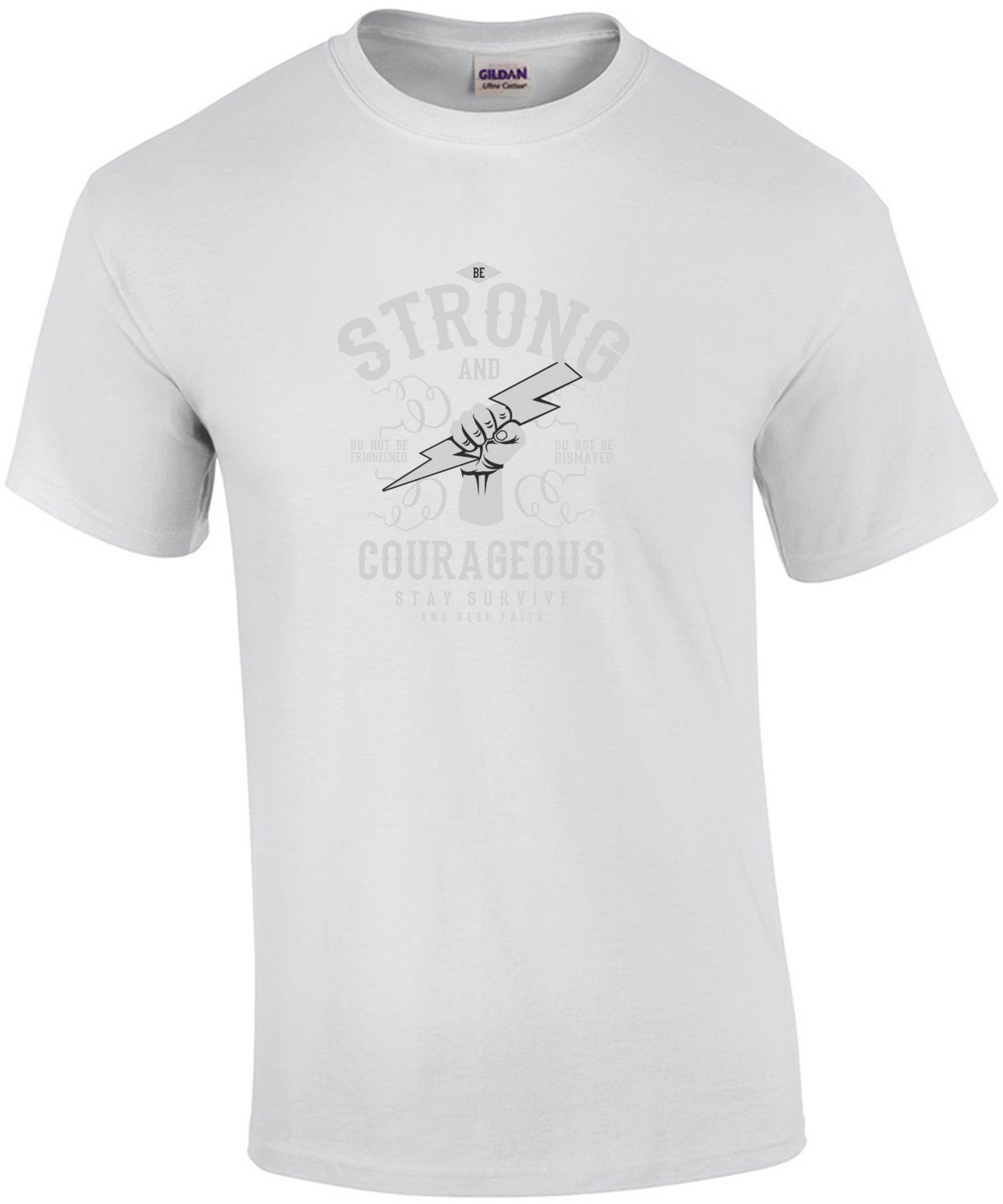Be Strong And Courageous Motivational T-Shirt
