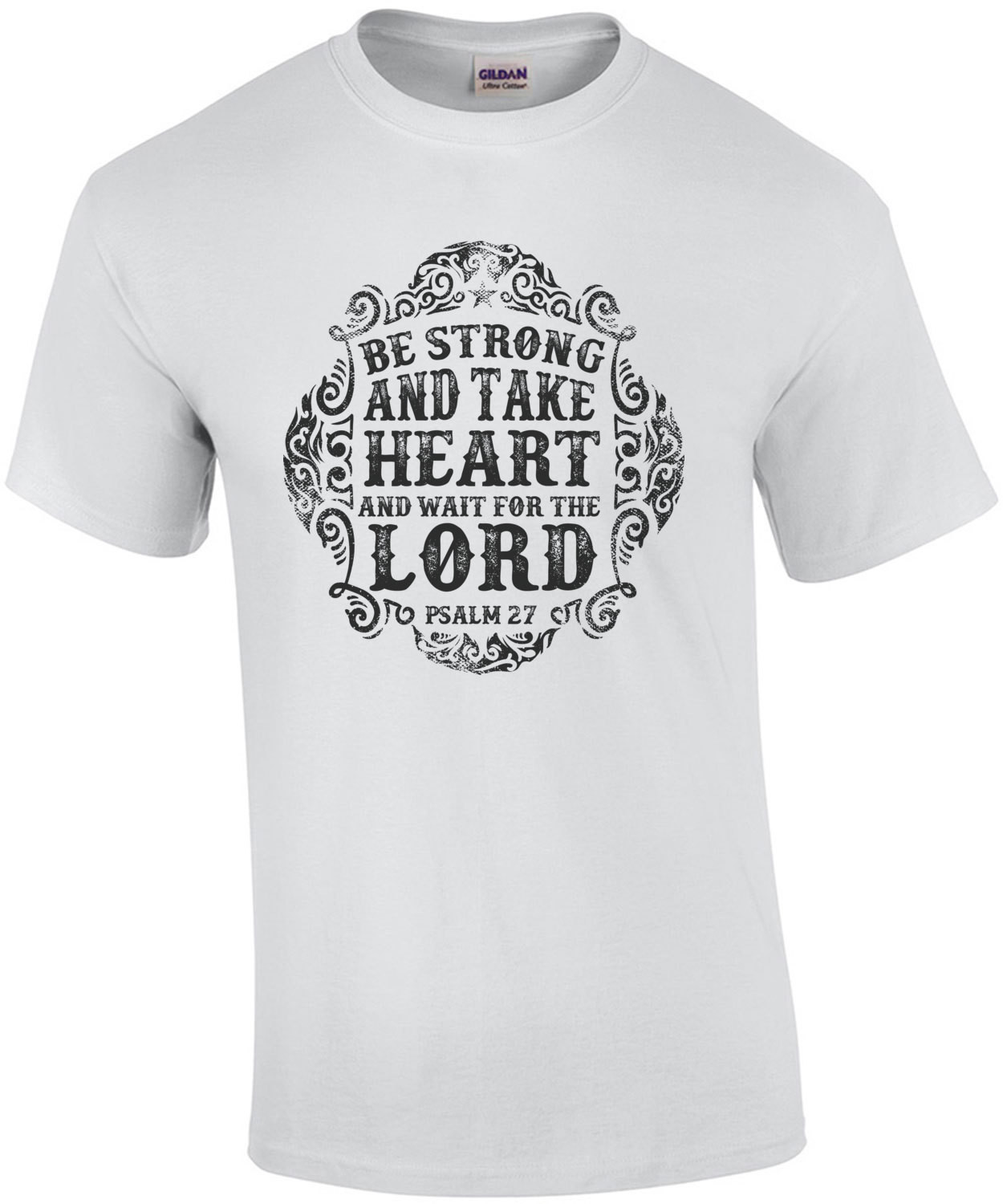 Be Strong And Take Heart And Wait For The Lord Psalm 27 Biblical T-Shirt