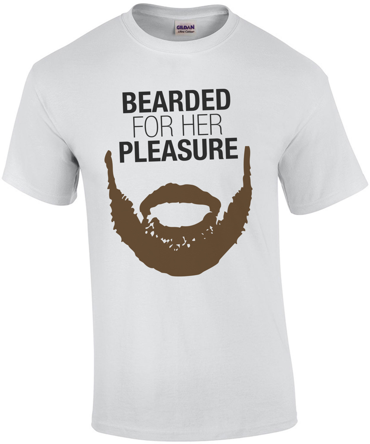 Bearded For Her Pleasure T-Shirt