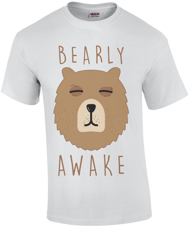 Bearly Awake - pun t-shirt
