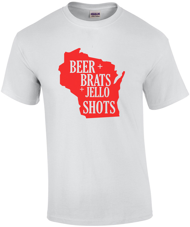 Beer Brats Jello Shots - Wisconsin T-Shirt