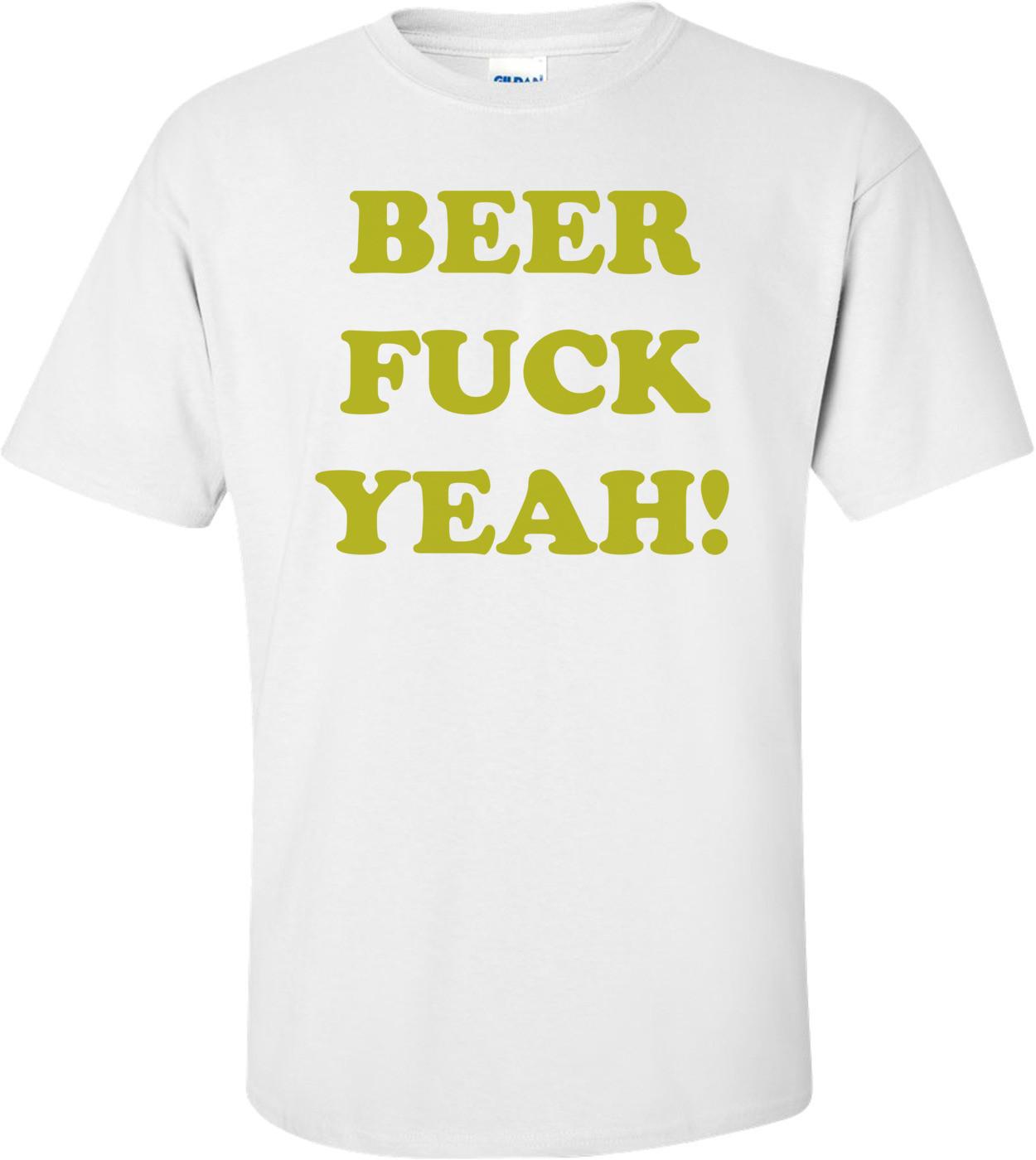 BEER FUCK YEAH! Shirt