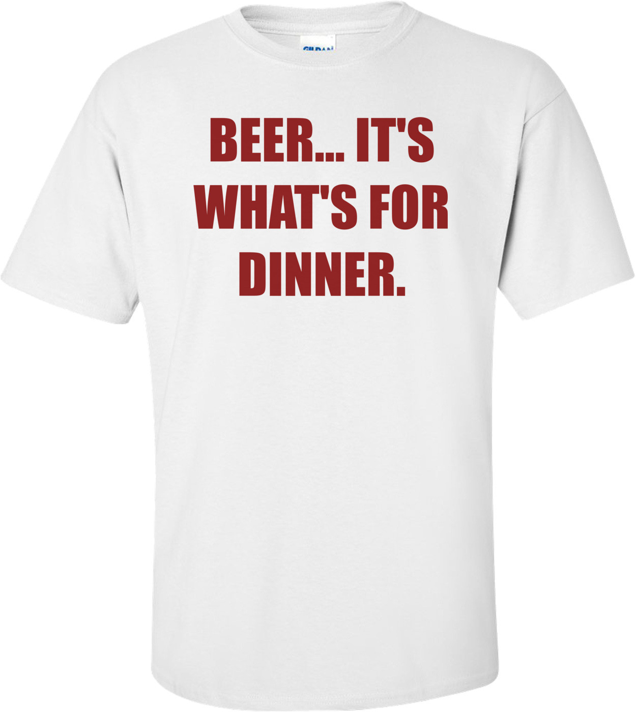BEER... IT'S WHAT'S FOR DINNER. Shirt