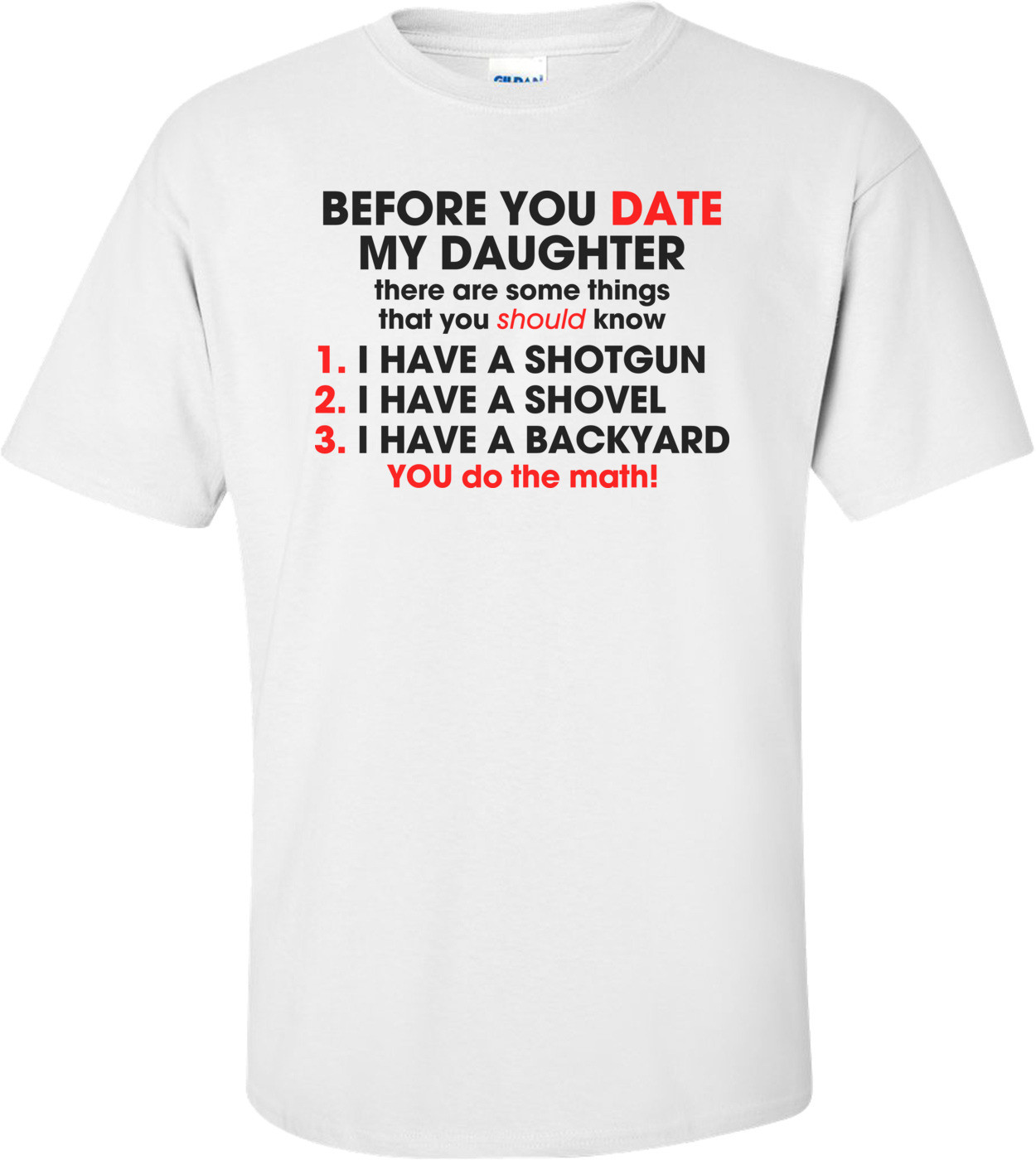 Before You Date My Daughter... Shirt