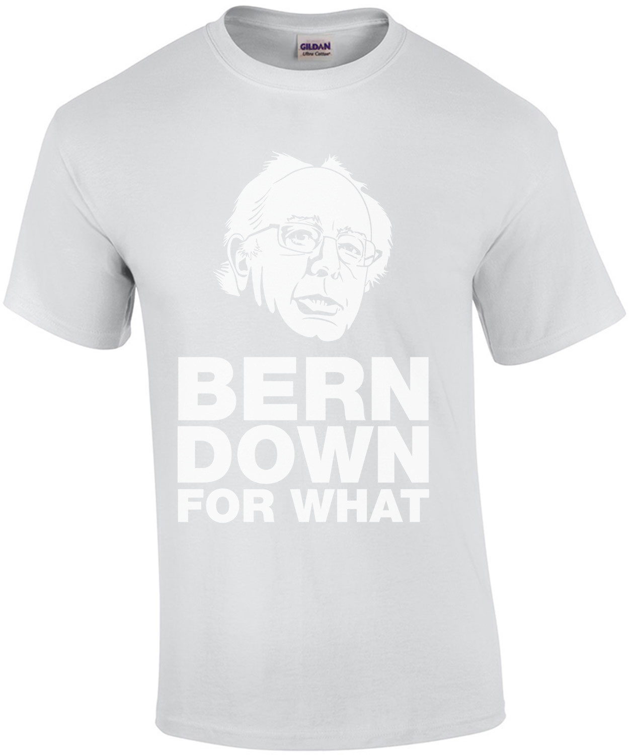 Bern Down For What Bernie Sanders T-Shirt