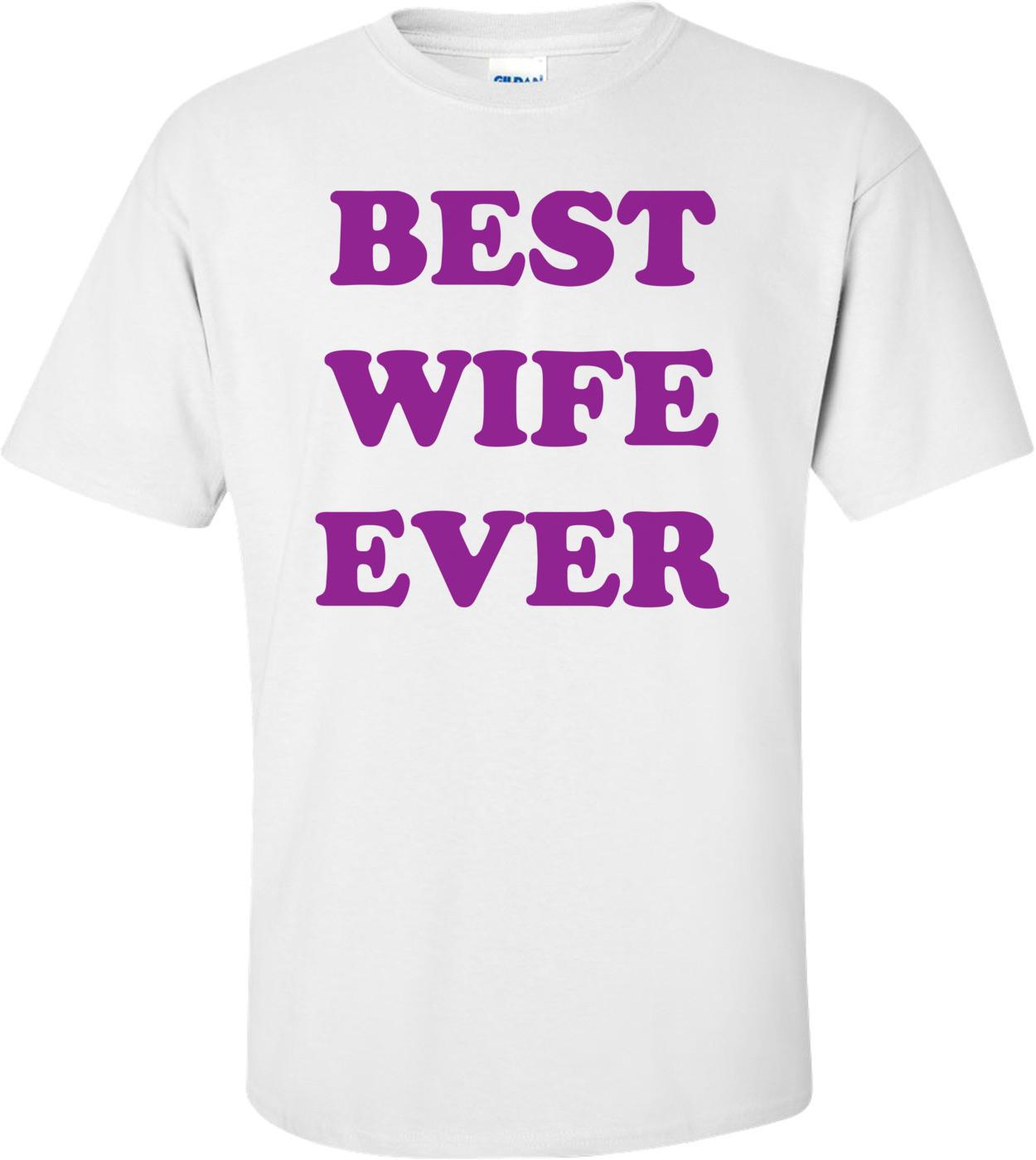 Best Wife Ever Shirt