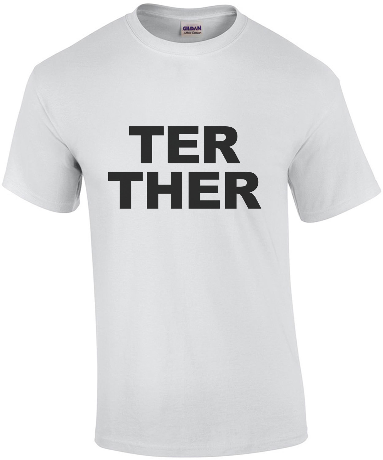 'TER THER' Better Together Part 2 - couples T-Shirt