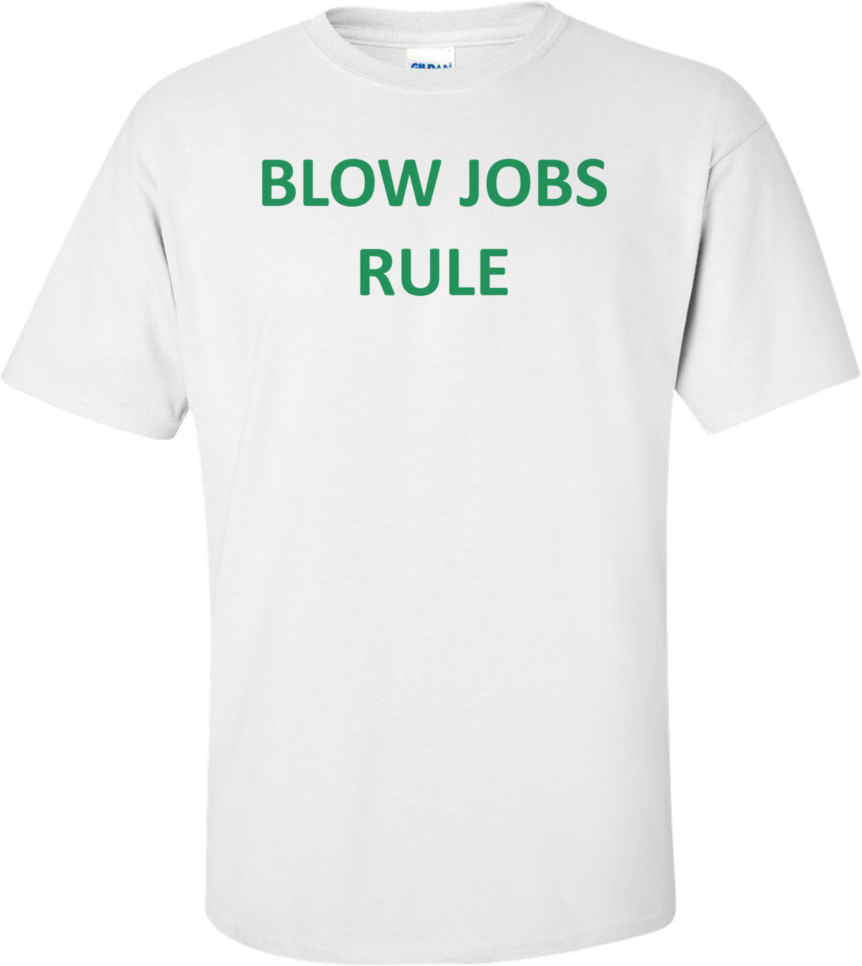 BLOW JOBS RULE Shirt