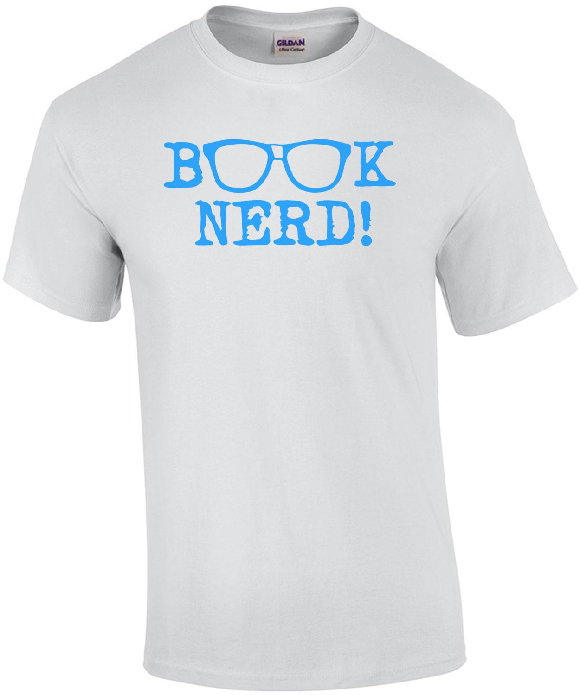 Book Nerd - Funny T-Shirt