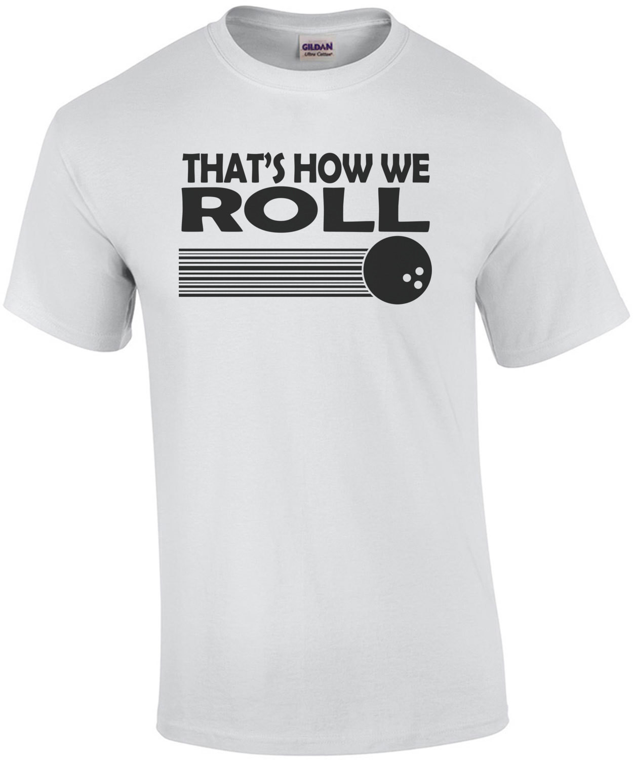 Bowling Thats How We Roll T-Shirt