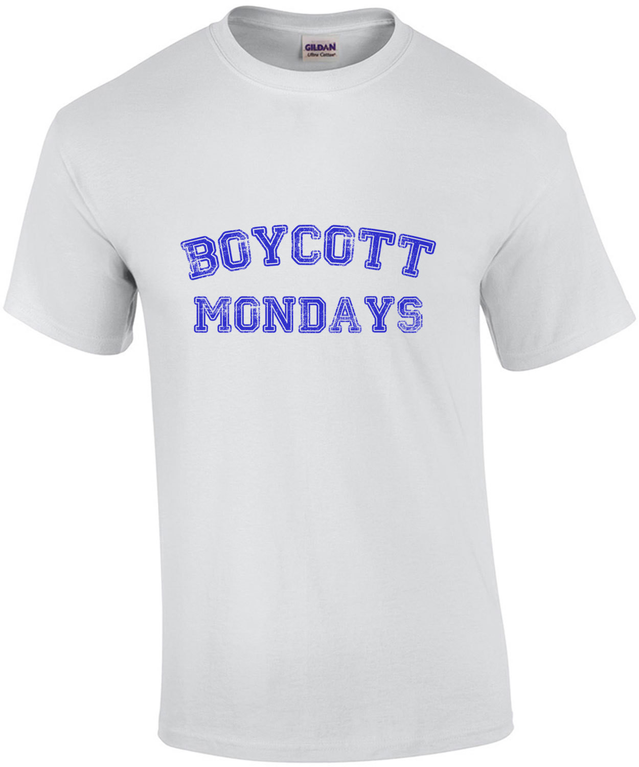 Boycott Mondays - Funny work t-shirt