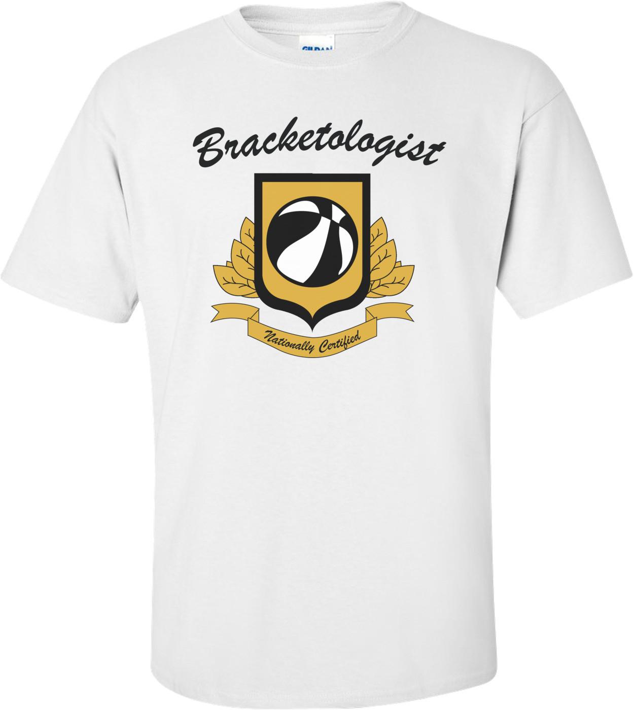 Bracketologist March Madness T-shirt
