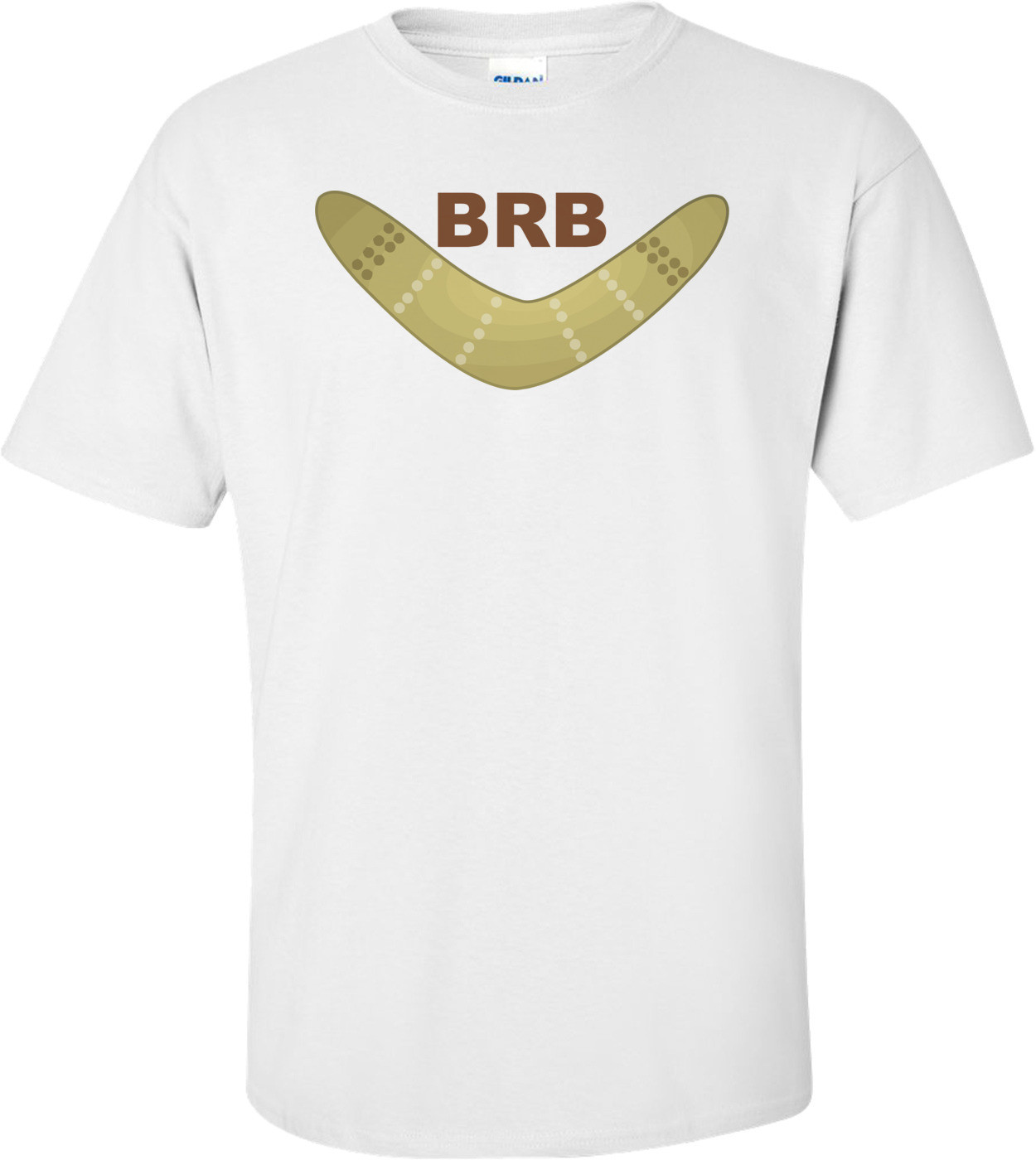 Brb Boomerang Funny Tee