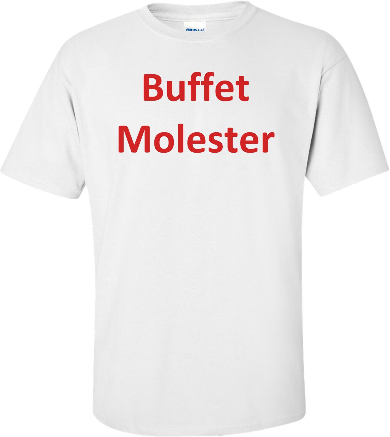 Buffet Molester Shirt