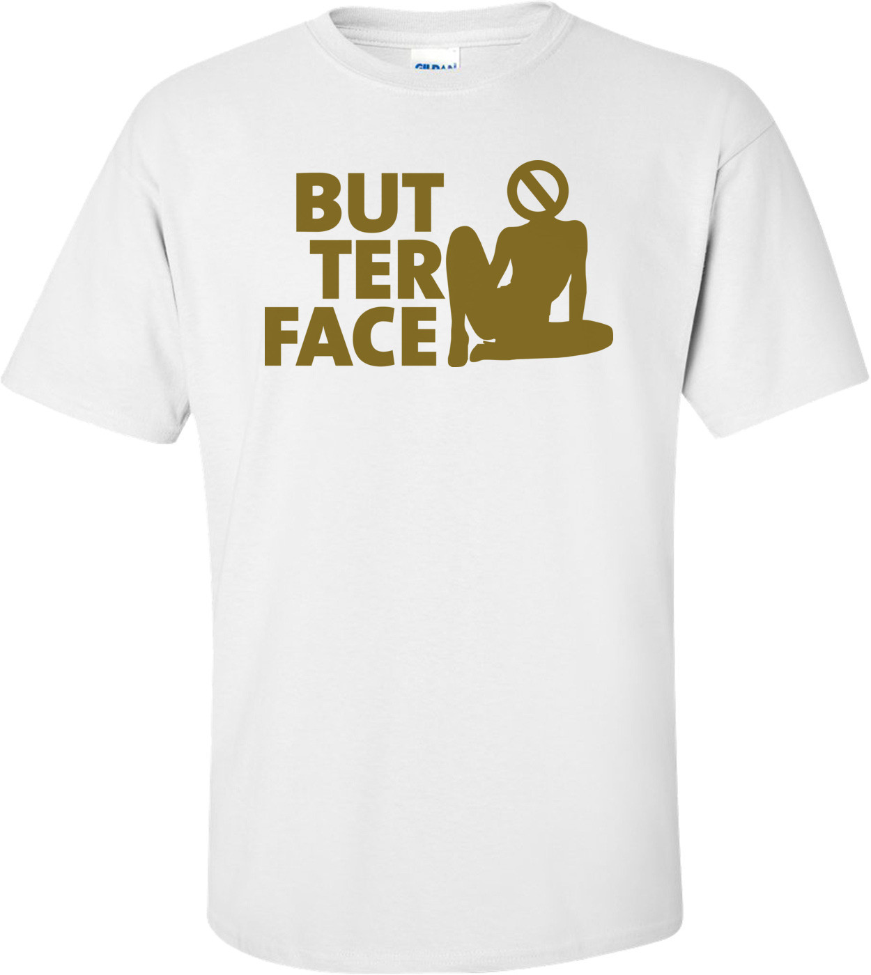 Butter Face T-shirt