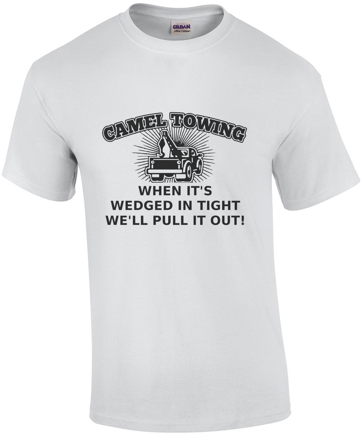 Camel Towing - When it's wedged in tight we'll pull you out! T-Shirt