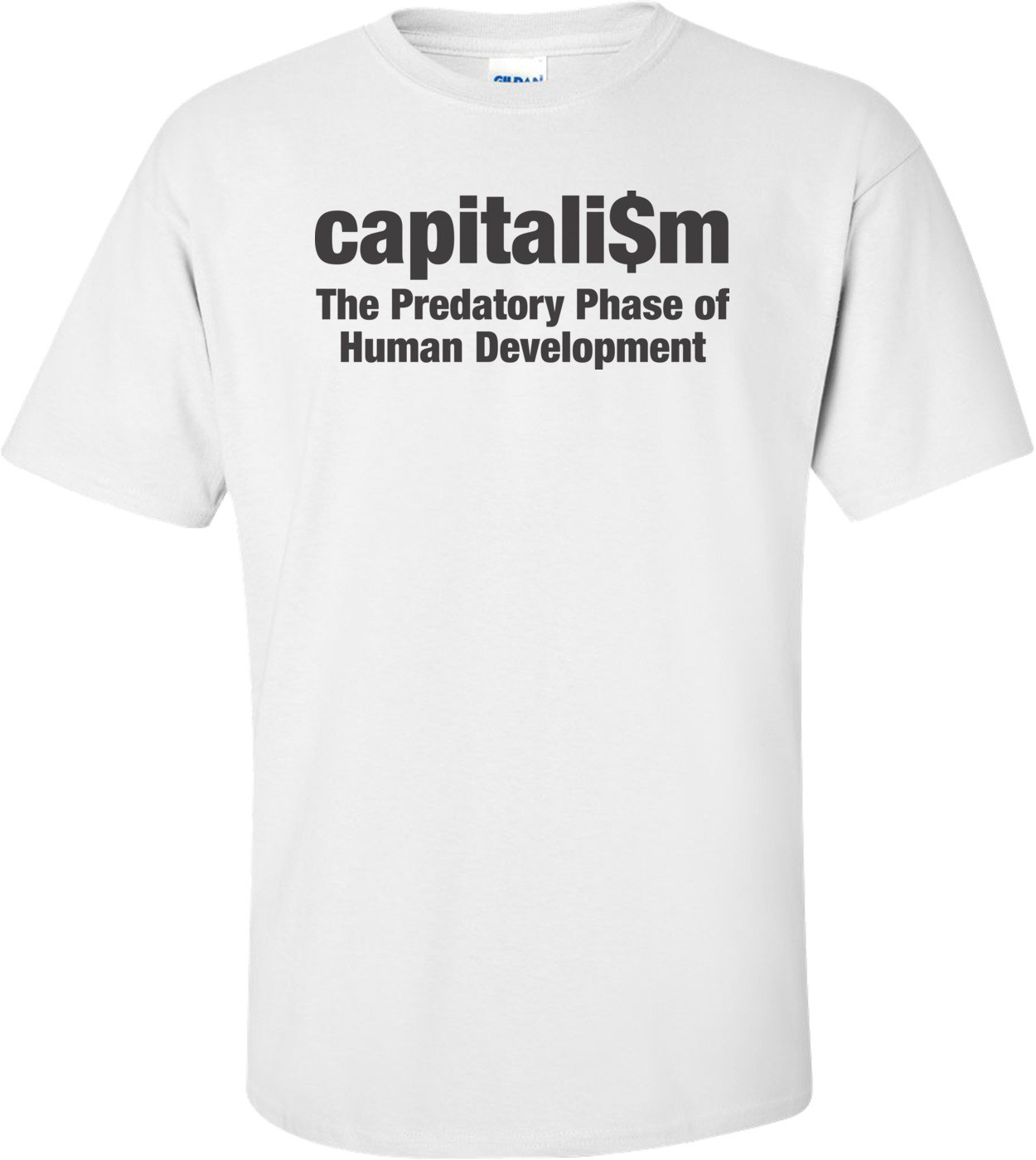 Capitalism - The Predatory Phase Of Human Development T-shirt